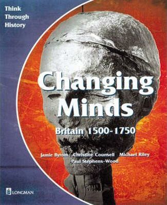 Changing Minds Britain 1500-1750 Pupil's Book - Jamie Byrom