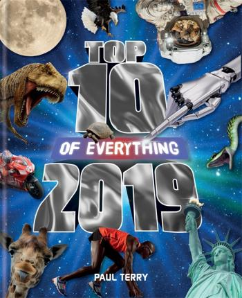 Top 10 of Everything 2019: The Ultimate Record Book of 2019 - Paul Terry