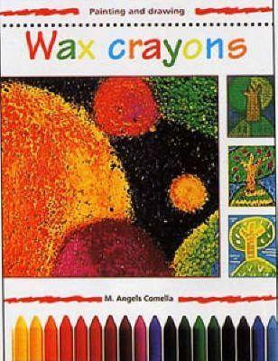 Wax Crayons - M.A. Comella