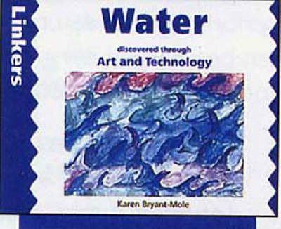 Water Discovered Through Art and Technology - Karen Bryant-Mole
