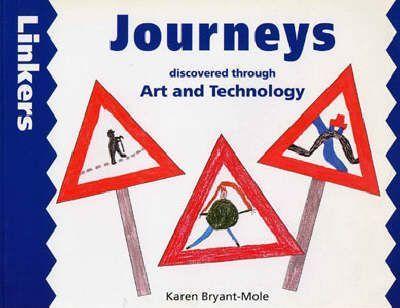 Journeys Through Art and Technology - Karen Bryant-Mole