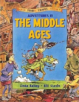 Adventures in the Middle Ages - Linda Bailey