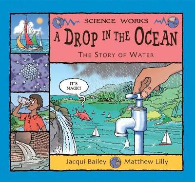 A Drop in the Ocean: The Story of Water - Jacqui Bailey