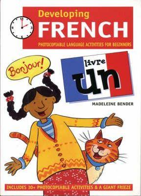 Developing French: Book 1 - Madeleine Bender