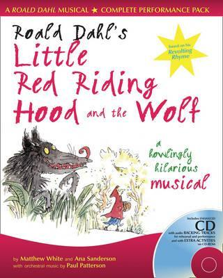 Collins Musicals - Roald Dahl's Little Red Riding Hood and the Wolf: A howling hilarious musical - Roald Dahl