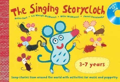 Songbooks - The Singing Storycloth: Song-stories from around the world with activities for music and poetry - Helen East