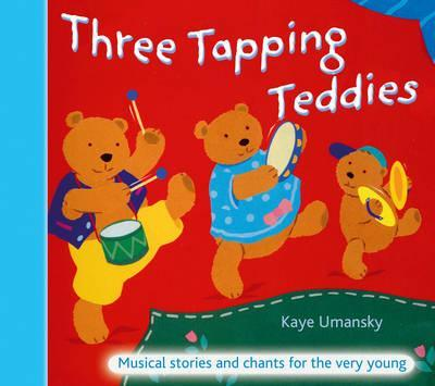 The Threes - Three Tapping Teddies: Musical stories and chants for the very young - Kaye Umansky