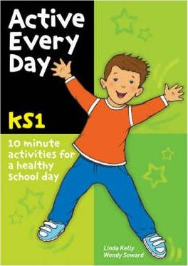 Active Every Day: Key Stage 1 - Linda Kelly