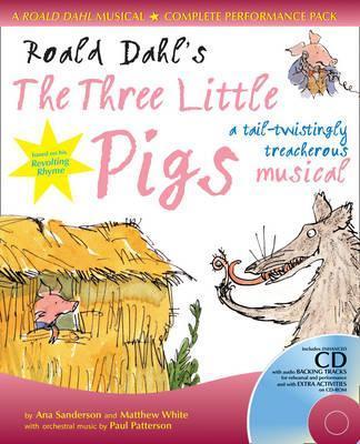 Collins Musicals - Roald Dahl's The Three Little Pigs (Book + CD/CD-ROM): A tail-twistingly treacherous musical - Roald Dahl