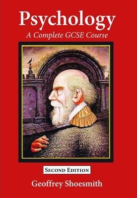 Psychology: A New Complete GCSE Course: for AQA Specification 4180 - Geoffrey Shoesmith