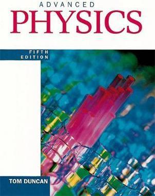 Advanced Physics Fifth Edition - Tom Duncan