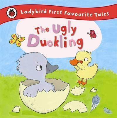 The Ugly Duckling: Ladybird First Favourite Tales - Ailie Busby