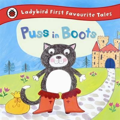 Puss in Boots: Ladybird First Favourite Tales - Mandy Ross