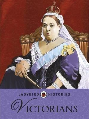 Ladybird Histories: Victorians - Jane Bingham