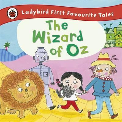 The Wizard of Oz: Ladybird First Favourite Tales - Ronne Randall