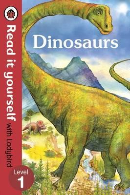 Dinosaurs - Read it yourself with Ladybird: Level 1 (non-fiction) - Catherine Baker