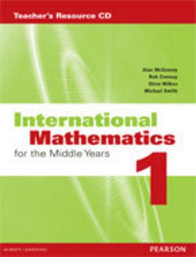 International Mathematics for the Middle Years 1 Teacher's Resource: International Mathematics for the Middle Years 1 Teacher's Resource CD Teacher's Resource - Alan McSeveny