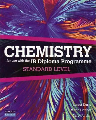 Chemistry for Use with the International Baccalaureate : Standard Level: For Use with the IB Diploma Programme: Standard Level: Paperback + Student Cd-rom + Website - Lanna Derry