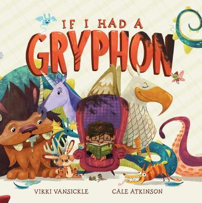 If I Had A Gryphon - Cale Atkinson