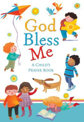 God Bless Me: A Child's Prayer Book - Sophie Piper