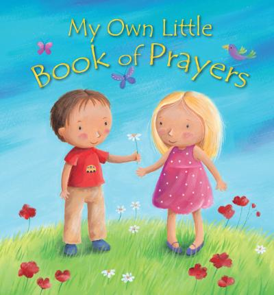 My Own Little Book of Prayers - Christina Goodings