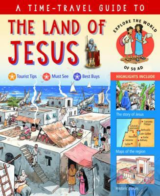 A Time-Travel Guide to the Land of Jesus: Explore the World of 50 AD - Peter Martin
