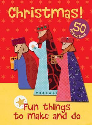 Christmas! Fun Things to Make and Do - Christina Goodings
