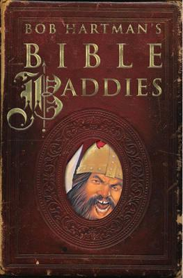 Bob Hartman's Bible Baddies - Bob Hartman