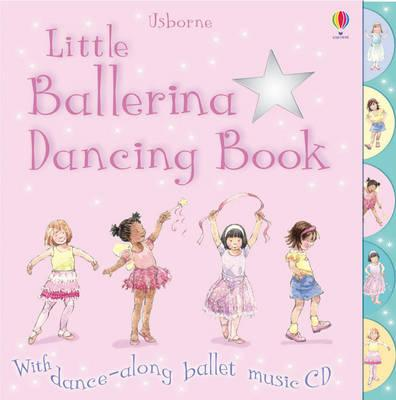 Little Ballerina Dancing - Fiona Watt