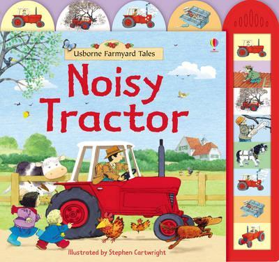 Farmyard Tales Noisy Tractor - Stephen Cartwright