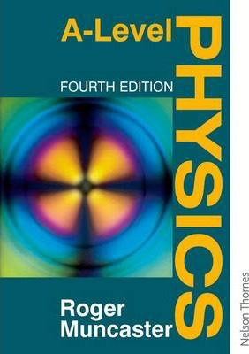 A Level Physics - Roger Muncaster