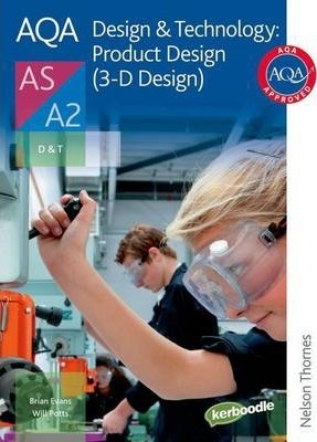 AQA Design & Technology: Product Design (3-D Design) AS/A2 - Will Potts