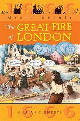 Great Events: Great Fire Of London - Gillian Clements