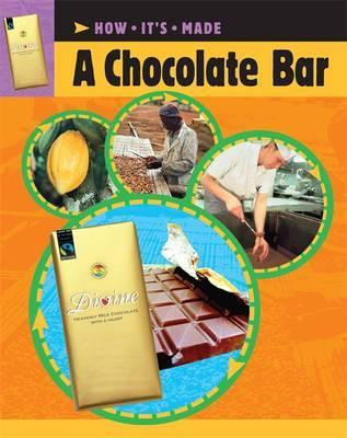 How It's Made: A Chocolate Bar - Sarah Ridley