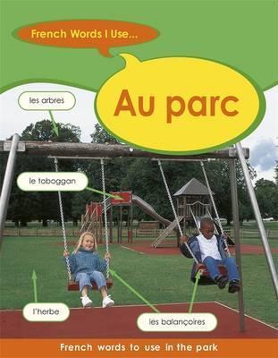French Words I Use: Au Parc - Sue Finnie