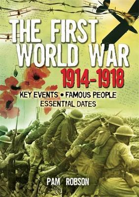 All About: The First World War 1914 - 1918 - Pam Robson