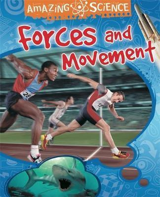 Amazing Science: Forces and Movement - Sally Hewitt