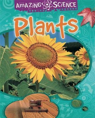 Amazing Science: Plants - Sally Hewitt