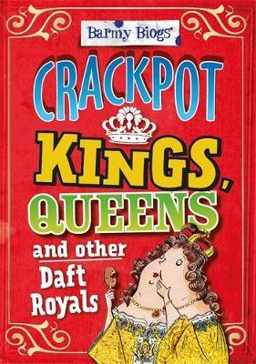 Barmy Biogs: Crackpot Kings