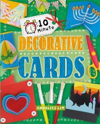10 Minute Crafts: Decorative Cards - Annalees Lim