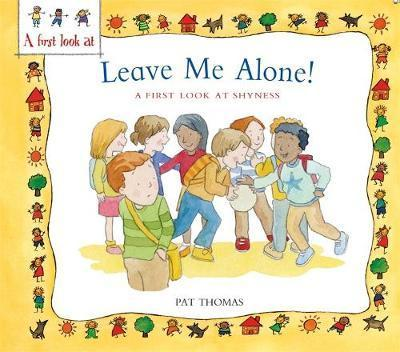 A First Look At: Overcoming Shyness: Leave Me Alone! - Pat Thomas