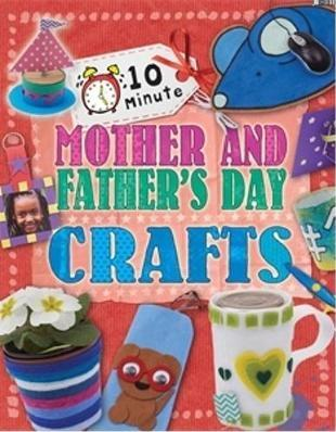 10 Minute Crafts: Mother's and Father's Day - Annalees Lim