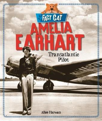 Fact Cat: History: Amelia Earhart - Jane Bingham