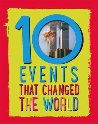 10: Events That Changed the World - Cath Senker