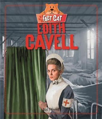 Fact Cat: History: Edith Cavell - Izzi Howell