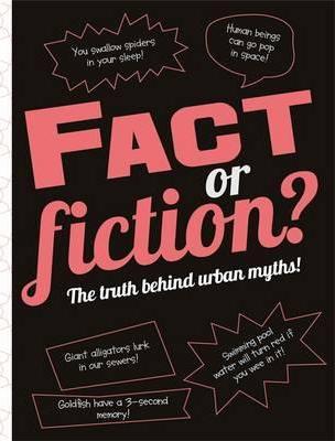 Fact or Fiction?: The truth behind urban myths! - Kay Barnham
