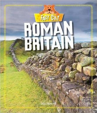 Fact Cat: History: Early Britons: Roman Britain - Izzi Howell