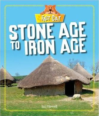Fact Cat: History: Early Britons: Stone Age to Iron Age - Izzi Howell