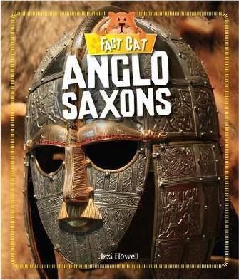Fact Cat: History: Early Britons: Anglo Saxons - Izzi Howell