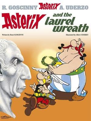 Asterix: Asterix and the Laurel Wreath: Album 18 - Rene Goscinny